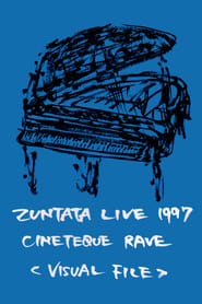 Zuntata Live '97 Cineteque Rave ~Visual File~