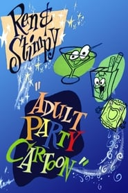 "Ren & Stimpy ""Adult Party Cartoon"""