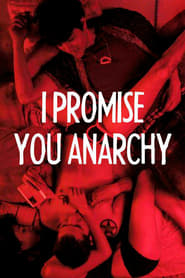 I Promise You Anarchy (2015)