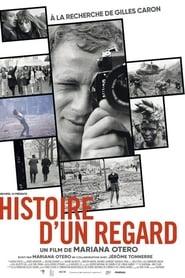Histoire d'un regard - A la recherche de Gilles Caron streaming sur zone telechargement