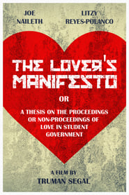 voir film The Lover's Manifesto or A Thesis on the Proceedings or Non-Proceedings of Love in Student Government streaming