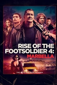 Rise of the Footsoldier 4: Marbella en streaming sur streamcomplet