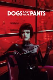 Dogs Dont Wear Pants - Legendado