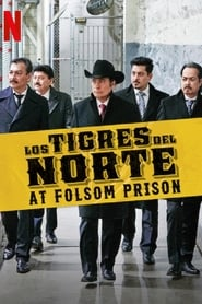 Los Tigres del Norte: Folsom Cezaevinde
