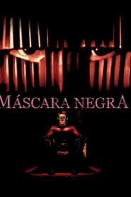 Máscara Negra (1996) Assistir Online
