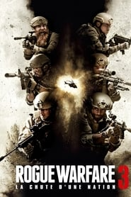 Rogue Warfare 3 : La chute d'une nation streaming sur zone telechargement
