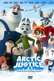 Arctic Justice: Thunder Squad streaming sur libertyvf