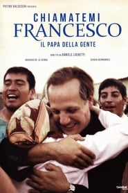 Chiamatemi Francesco - Il Papa della gente