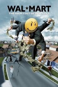 Wal-Mart: O Custo Alto do Preço Baixo (2005) Assistir Online