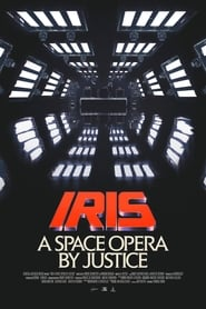 Iris: A Space Opera by Justice streaming sur zone telechargement