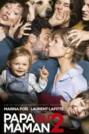 Film Papa Ou maman 2 streaming VF complet