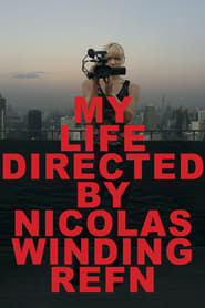 My Life Directed by Nicolas Winding Refn streaming sur zone telechargement