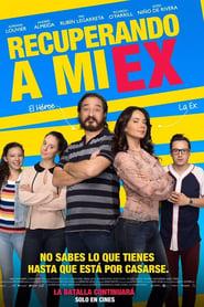 Recuperando A Mi Ex (2018)