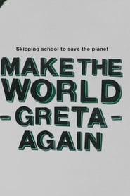 Make the World Greta Again