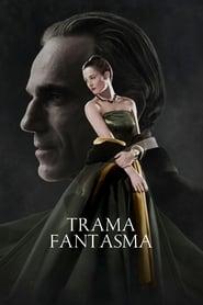 Trama Fantasma (2017) Assistir Online