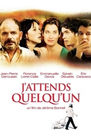 Film J'attends quelqu'un streaming VF complet