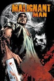 Malignant Man