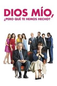 Dios Mio, Pero Que Te Hemos Hecho (2014)