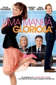 Uma Manhã Gloriosa (2010) Assistir Online