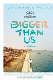 Bigger Than Us
