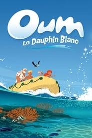 Oum Le Dauphin Blanc streaming sur libertyvf