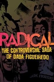Radikal: Dada Figueiredo'nun Tartışmalı Hikayesi