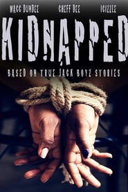 Kidnapped: Based On True Jack Boyz Stories
