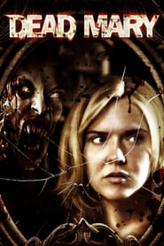Dead Mary streaming sur filmcomplet