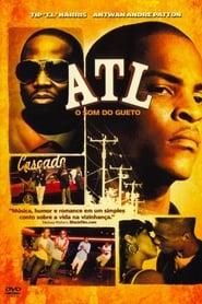 ATL – O Som do Gueto (2006) Assistir Online