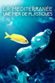 voir film La Méditerranée : une mer de plastique streaming