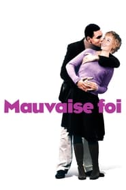 Mauvaise foi streaming sur filmcomplet