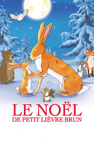 Le Noël de petit lièvre brun streaming sur zone telechargement
