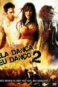 Ela Dança, Eu Danço 2 (2008) Assistir Online