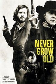 Never Grow Old streaming sur libertyvf