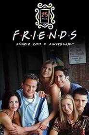 Friends 25 : celui qui fête son anniversaire streaming sur libertyvf