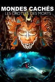 Mondes Cachés : Les Grottes des Morts sur annuaire telechargement