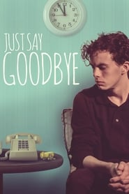 Poster for Just Say Goodbye (2019)
