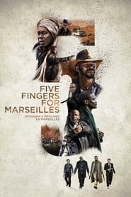 film Five Fingers for Marseilles en streaming