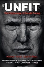#UNFIT: The Psychology of Donald Trump streaming sur zone telechargement