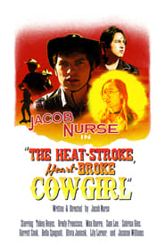 The Heat-Stroke, Heart-Broke Cowgirl