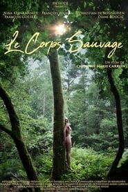 Le corps sauvage streaming sur libertyvf