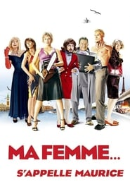 Ma femme... s'appelle Maurice streaming sur filmcomplet
