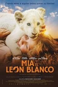 Mia y el león blanco (2018)