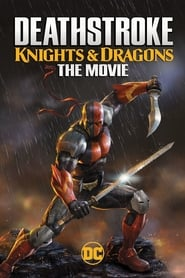 Deathstroke: Knights & Dragons - The Movie streaming sur filmcomplet