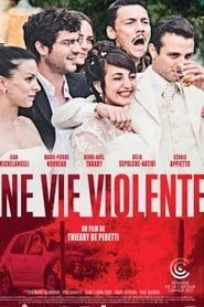 film Une Vie Violente en streaming