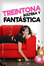 Treintona, soltera y fantástica (2016)