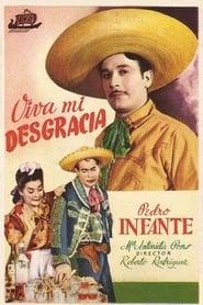 Viva Mi Desgracia (1944)