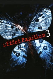 Film L'Effet Papillon 3 streaming VF complet