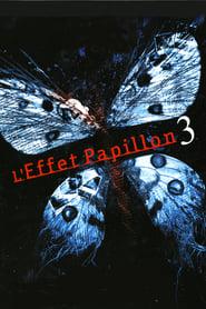 L'Effet Papillon 3 streaming sur filmcomplet