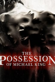 The Possession of Michael King streaming sur libertyvf